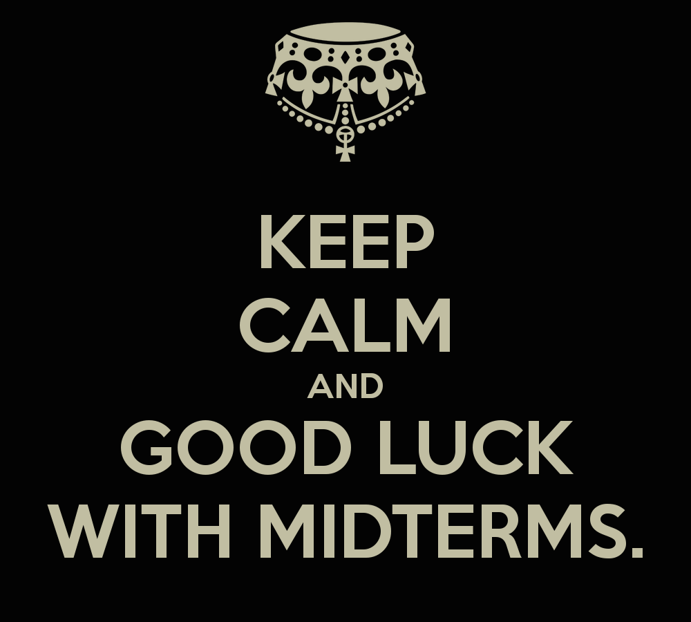 keep-calm-and-good-luck-with-midterms